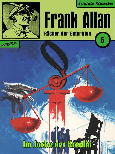 Frank Allan - Rächer der Enterbten 006: Im Joche der Kreolin - Coverbild