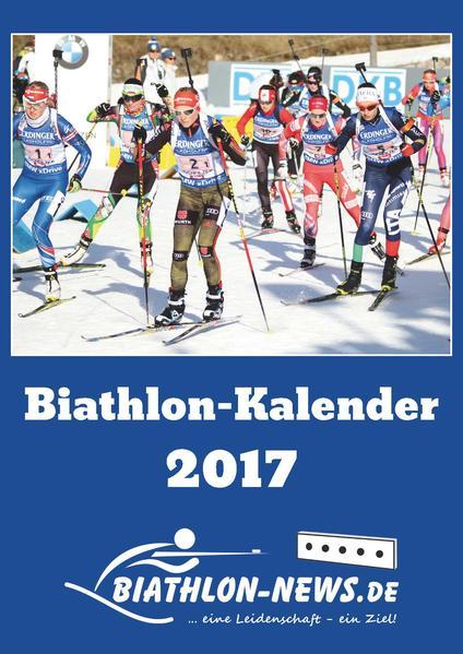 Biathlon-Kalender 2017 mit Weltcup-Orten - Coverbild