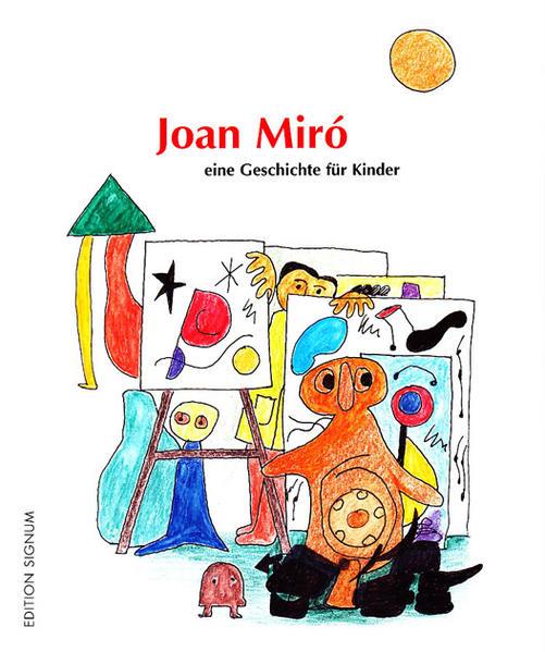 Joan Miró - eine Geschichte für Kinder - Coverbild