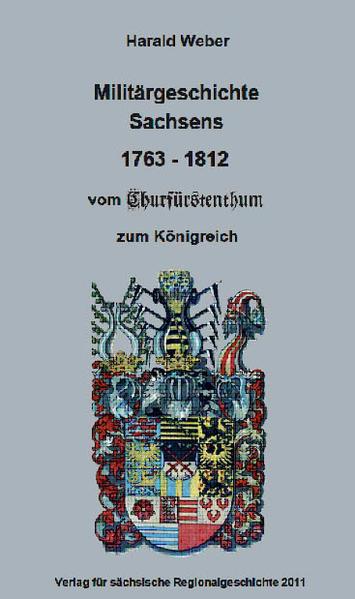 Militärgeschichte Sachsens vom Churfürstenthum zum Königreich 1763-1812 - Coverbild