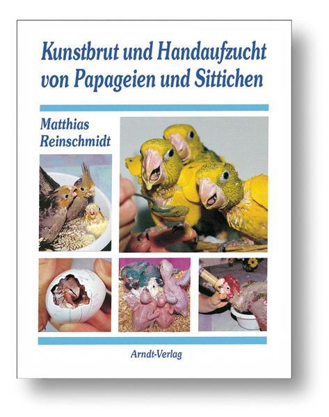 Kunstbrut und Handaufzucht von Papageien und Sittichen - Coverbild