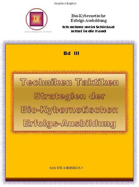 Techniken Taktiken und Strategien der Bio-Kybernetischen Erfolgs-Ausbildung - Coverbild