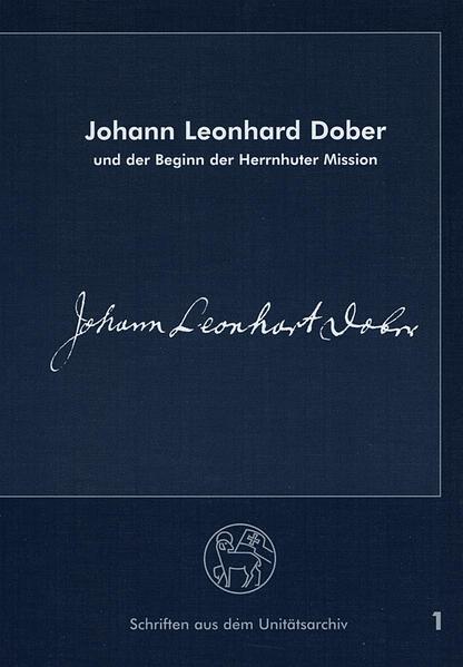 Johann Leonhard Dober und der Beginn der Herrnhuter Mission - Coverbild