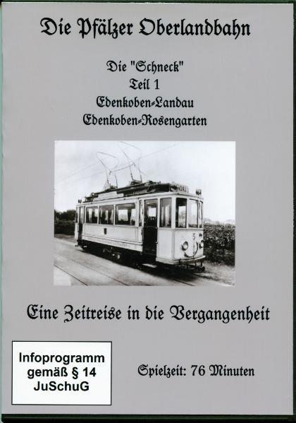 Die Pfälzer Oberlandbahn - Die Schneck - Teil 1 - Coverbild