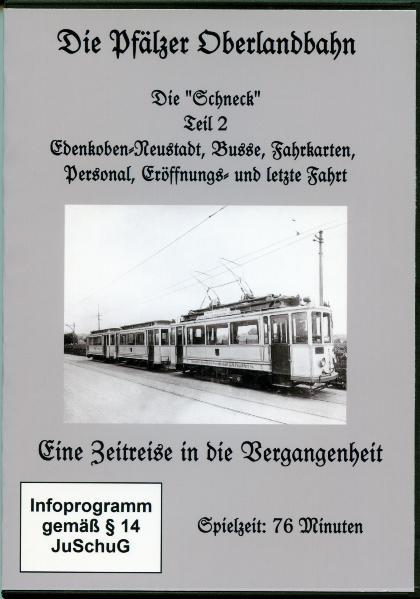 Die Pfälzer Oberlandbahn - Die Schneck - Teil 2 - Coverbild