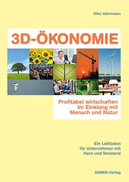 3D-ÖKONOMIE - Profitabel wirtschaften im Einklang mit Mensch und Natur - Coverbild