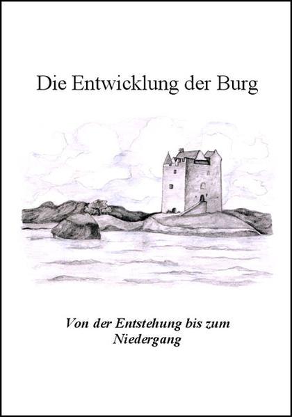 Die Entwicklung der Burg - Coverbild