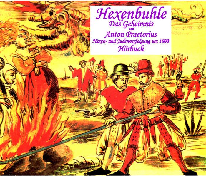 Hexenbuhle - das Geheimnis um Anton Praetorius Hörbuch auf CD - Coverbild