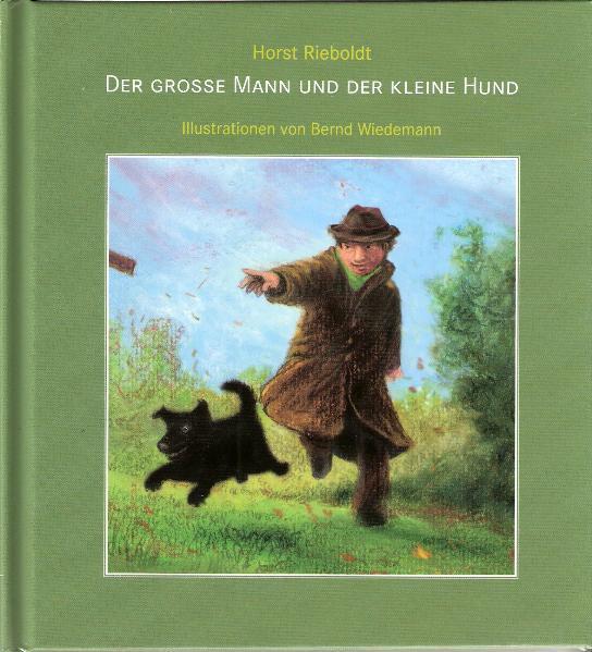 Der große Mann und der kleine Hund Autor: Horst Rieboldt Illustrationen: Bernd Wiedemann - Coverbild