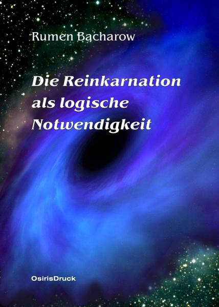 Die Reinkarnation als logische Notwendigkeit - Coverbild
