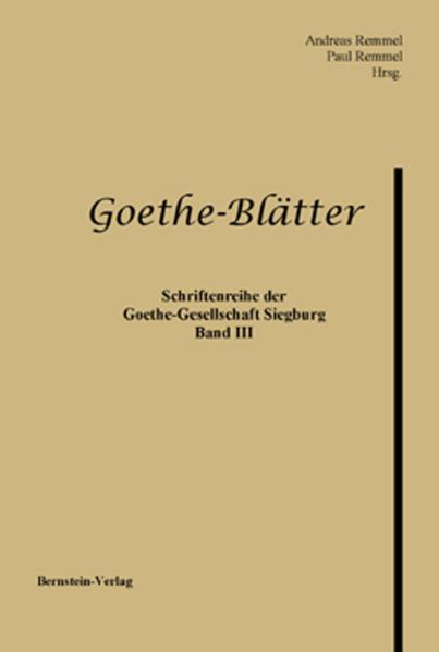 Goethe-Blätter. Schriftenreihe der Goethe-Gesellschaft Siegburg e.V. - Coverbild