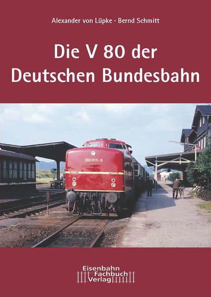 Die Dieselokomotive Baureihe V 80 - Coverbild
