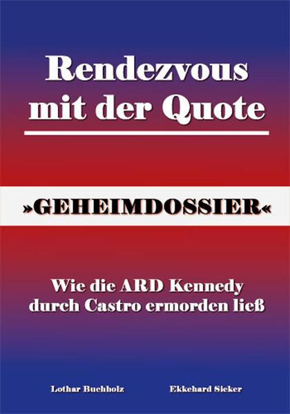 Rendezvous mit der Quote - Wie die ARD Kennedy durch Castro ermorden ließ - Coverbild