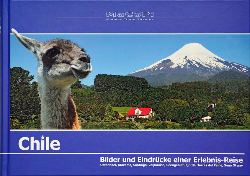 Chile - Bilder und Eindrücke einer Erlebnis-Reise - Coverbild