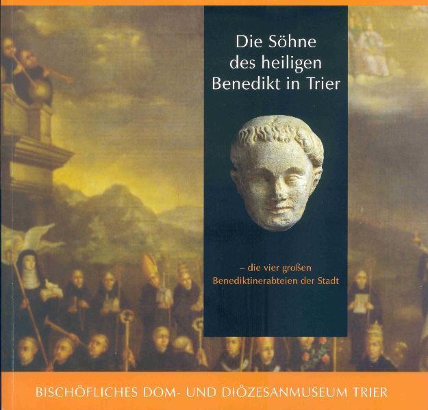 Die Söhne des heiligen Benedikt in Trier - Coverbild