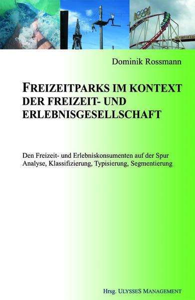 Freizeitparks im Kontext der Freizeit- und Erlebnisgesellschaft - Coverbild