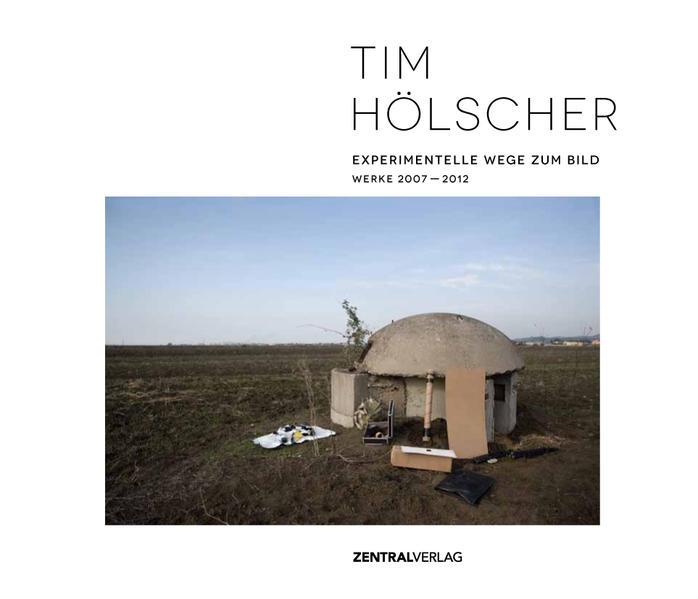Tim Hölscher – Experimentelle Wege zum Bild - Coverbild