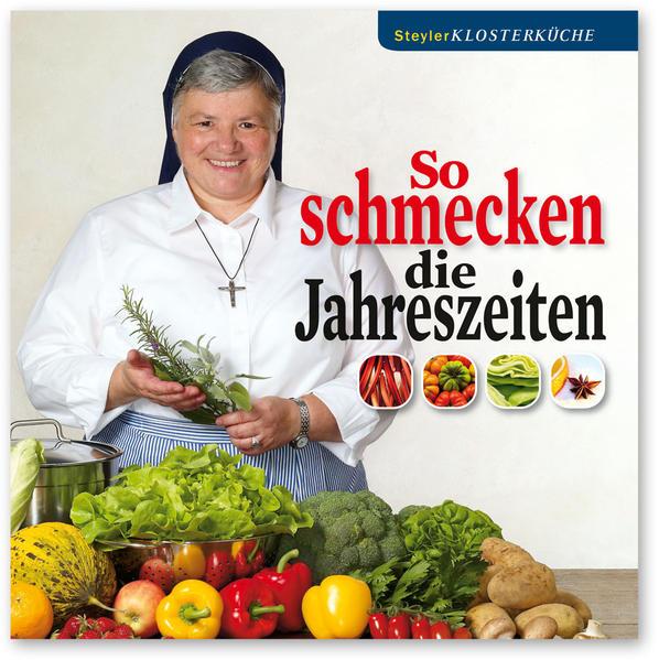 Steyler Klosterküche. So schmecken die Jahreszeiten - Coverbild