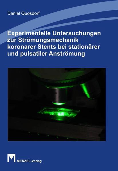 Experimentelle Untersuchungen zur Strömungsmechanik koronarer Stents bei stationärer und pulsatiler Anströmung - Coverbild
