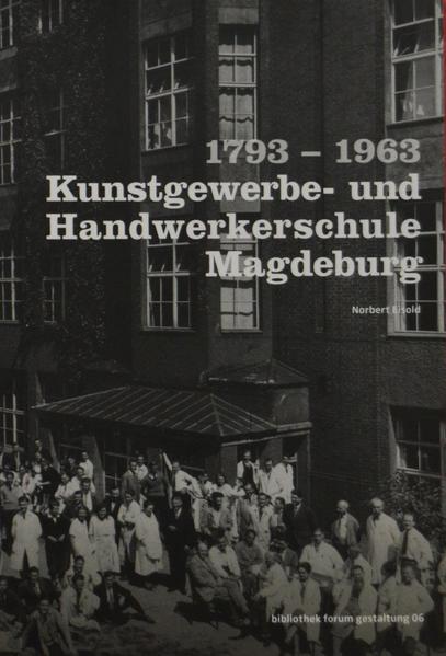 1793-1963 Kunstgewerbe- und Handwerkerschule Magdeburg - Coverbild
