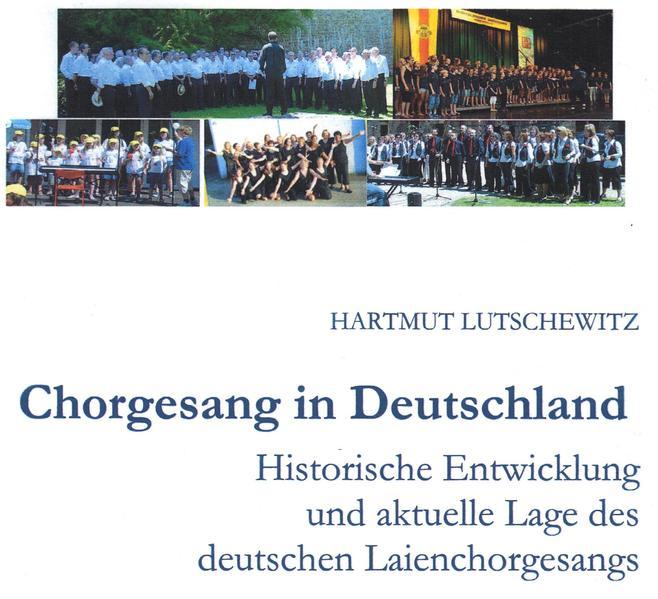 Chorgesang in Deutschland. Historische Entwicklung und aktuelle Lage des deutschen Laienchorgesangs - Coverbild