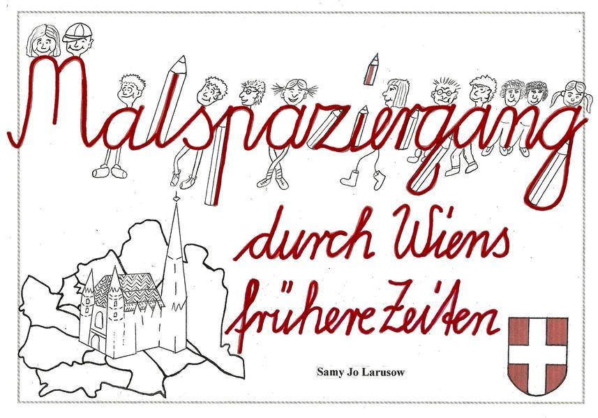 Malspaziergang durch Wiens frühere Zeiten - Coverbild