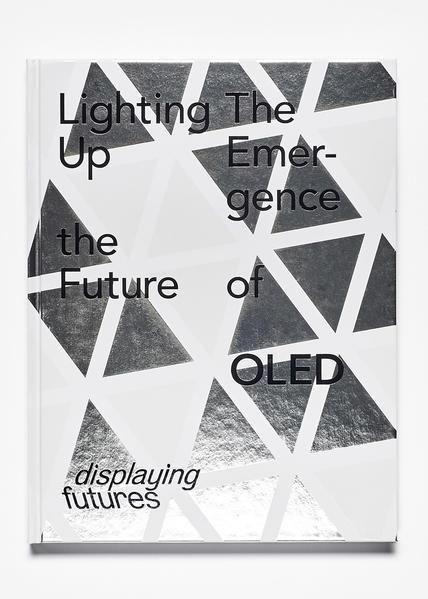 Lighting Up the Future - The Emergence of OLED - Coverbild