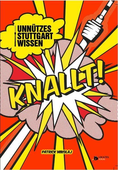 Unnützes Stuttgartwissen knallt!