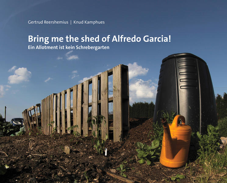 Bring me the shed of Alfredo Garcia! - Coverbild