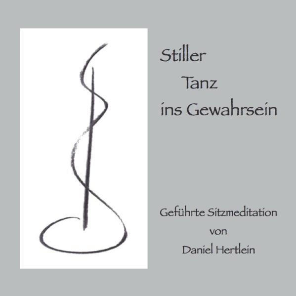 Stiller Tanz ins Gewahrsein (CD) - Coverbild