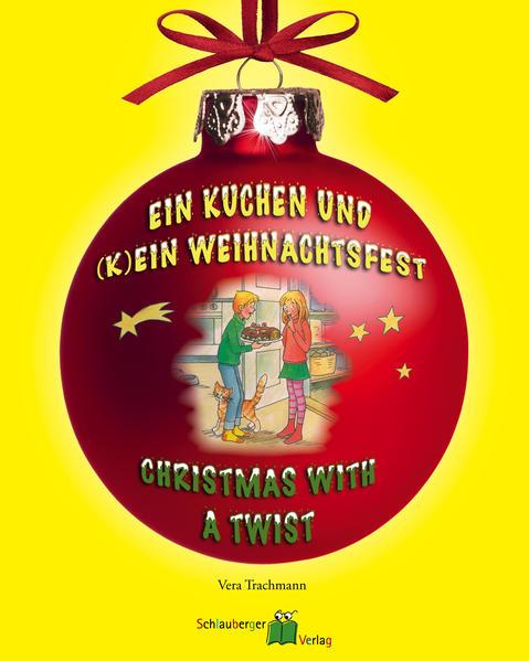 Ein Kuchen und (k)ein Weihnachtsfest - Christmas with a twist - Coverbild