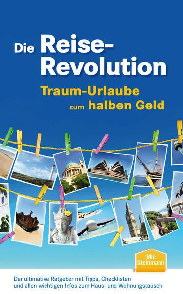 Die Reise-Revolution - Traum-Urlaube zum halben Geld - Coverbild