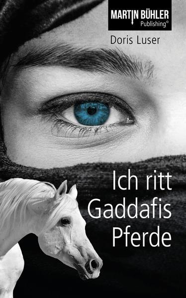 Ich ritt Gaddafis Pferde - Coverbild