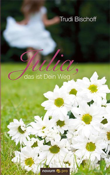 Julia, das ist Dein Weg - Coverbild