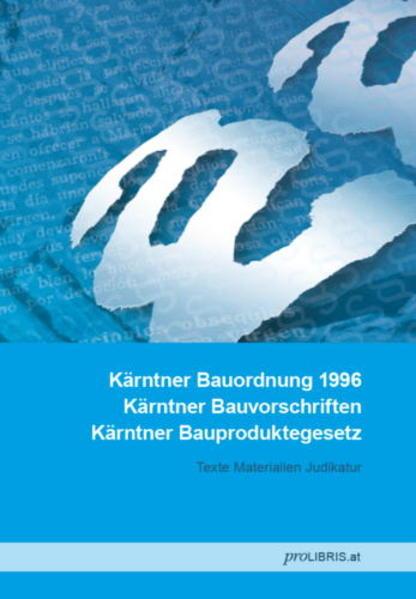 Kärntner Bauordnung 1996 / Kärntner Bauvorschriften / Kärntner Bauproduktegesetz - Coverbild
