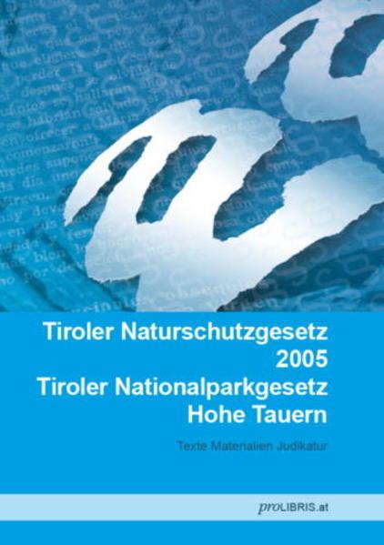 Tiroler Naturschutzgesetz 2005 / Tiroler Nationalparkgesetz Hohe Tauern - Coverbild
