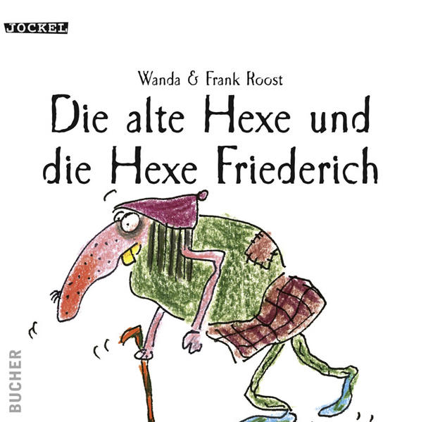 Die alte Hexe und die Hexe Friedrich - Coverbild