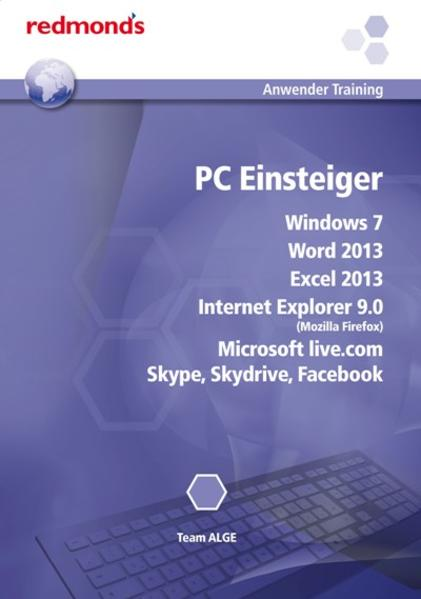 PC Einsteiger Win7, Word 13, Excel 13, IE 9.0, MS live.com, Skype, Skydrive, Facebook - Coverbild