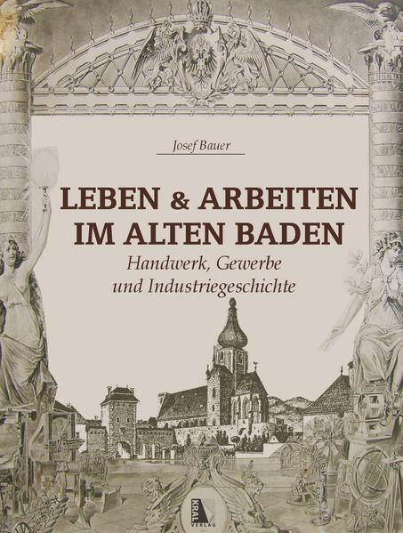 Leben und Arbeiten im alten Baden - Coverbild