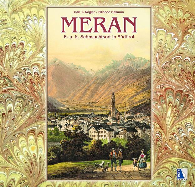 MERAN - K. u. k. Sehnsuchtsort in Südtirol  - Coverbild