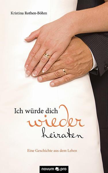 Ich würde dich wieder heiraten - Coverbild