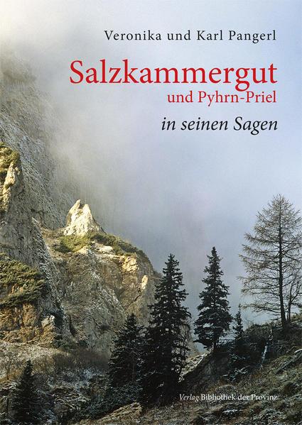 Salzkammergut und Pyhrn-Priel in seinen Sagen - Coverbild