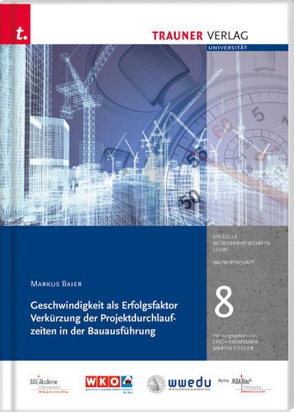 Geschwindigkeit als Erfolgsfaktor Verkürzung der Projektdurchlaufzeiten in der Bauausführung - Coverbild