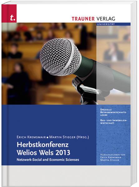 "Herbstkonferenz Welios Wels 2013 ""Network – Social and Economic Sciences"" - Coverbild"