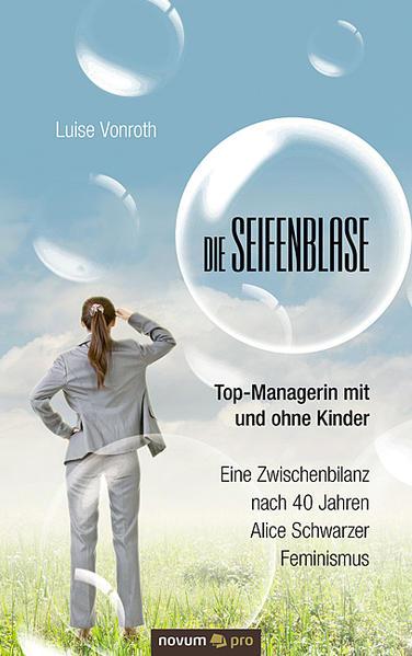 Die Seifenblase - Top-Managerin mit und ohne Kinder - Coverbild