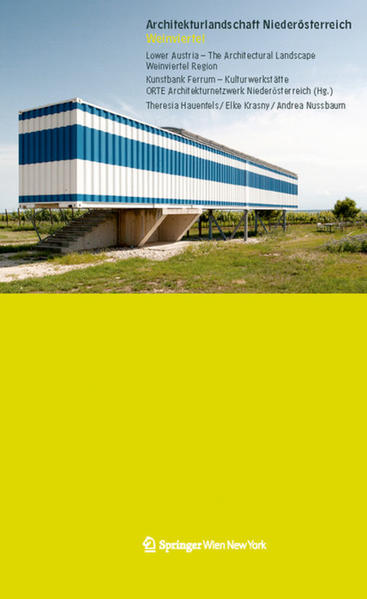 Architekturlandschaft Niederösterreich Weinviertel  Lower Austria - The Architectural Landscape Weinviertel Region - Coverbild