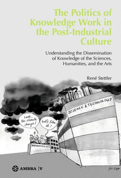 The Politics of Knowledge Work in the Post-Industrial Culture - Coverbild