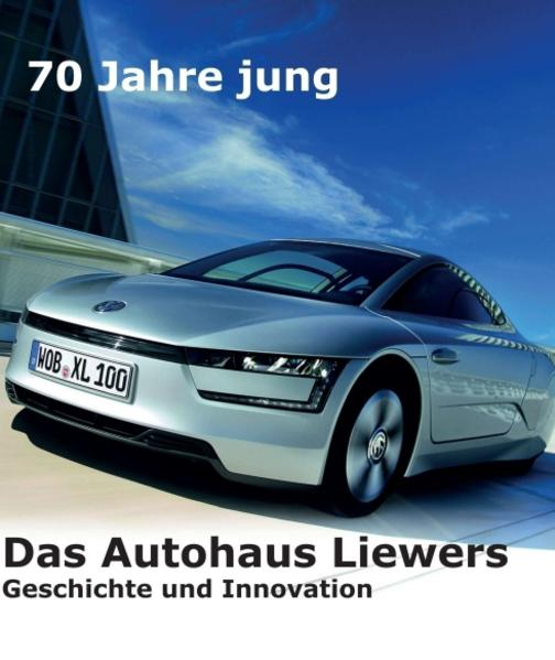 70 Jahre jung  -  Das Autohaus Liewers - Coverbild