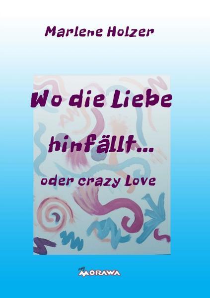 Wo die Liebe hinfällt... - Coverbild