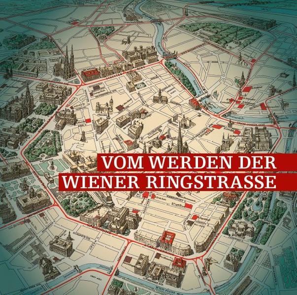 Vom Werden der Wiener Ringstraße - Coverbild